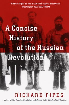 A Concise History of the Russian Revolution By Pipes, Richard/ Dimock, Peter (EDT)