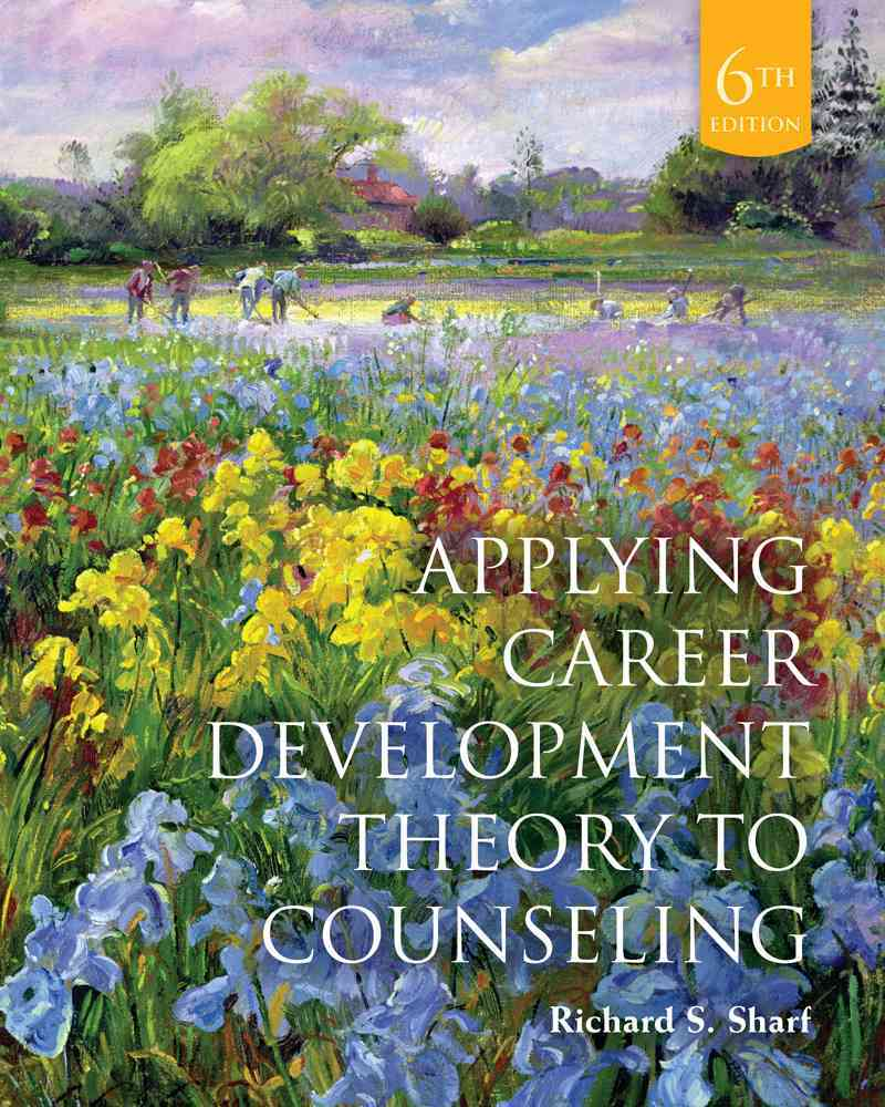 Applying Career Development Theory to Counseling By Sharf, Richard S.