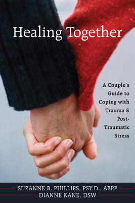 Healing Together By Phillips, Suzanne B./ Kane, Dianne