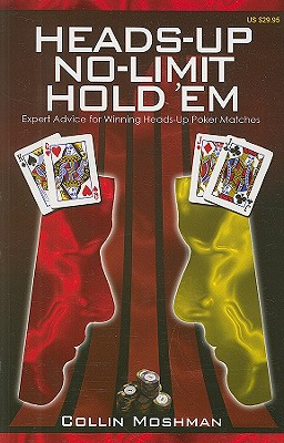 Heads-up No-limit Hold 'em By Moshman, Collin